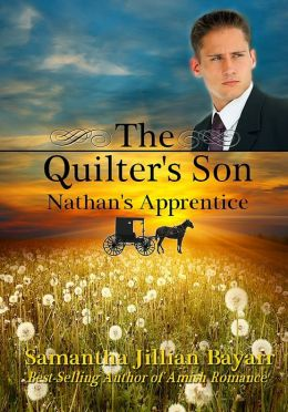 The Quilter's Son: Book Three: Nathan's Apprentice (Amish Romance)