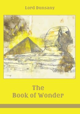 The Book of Wonder (Illustrated)