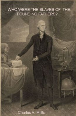 Who Were the Slaves of the Founding Fathers?