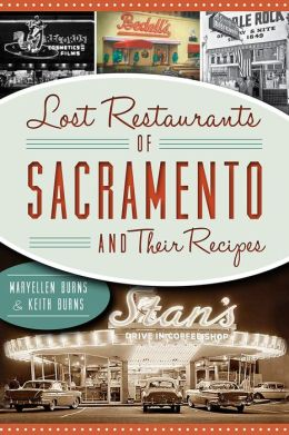 Lost Restaurants of Sacramento & Their Recipes (American Palate)