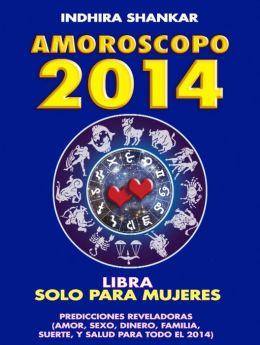 LIBRA-AMOROSCOPO 2014 (SOLO PARA MUJERES)