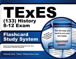 TExES (133) History 8-12 Exam Flashcard Study System
