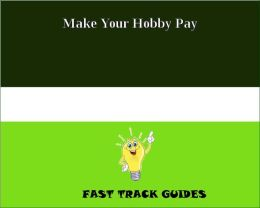 Make Your Hobby Pay