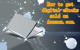 How to get digital eBooks sold on Amazon.com.
