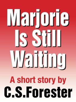 Marjorie Is Still Waiting