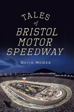 Tales of Bristol Motor Speedway