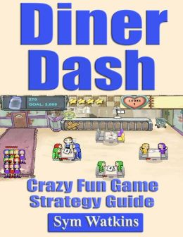 Diner Dash: Crazy Fun Game Strategy Guide