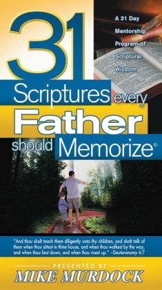 31 Scriptures Every Father Should Memorize
