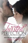 Book Cover Image. Title: Twisted Perfection, Author: Abbi Glines