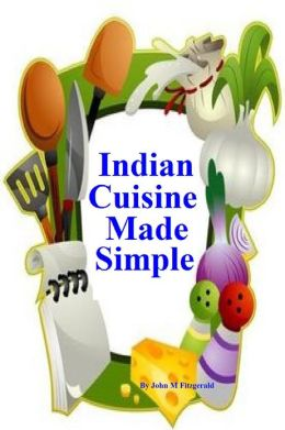Indian Cuisine Made Simple