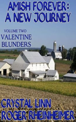 Amish Forever : A New Journey - Volume 2 - Valentine Blunders