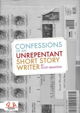 Confessions of an Unrepentant Short Story Writer: three essays about writing and reading