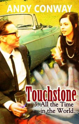 Touchstone (3. All the Time in the World) - a time travel drama