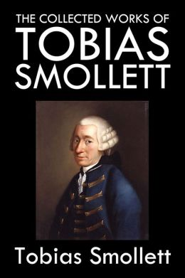The Collected Works of Tobias Smollett