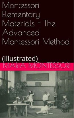 Montessori Elementary Materials - The Advanced Montessori Method