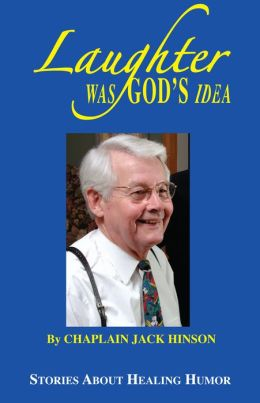 Laughter Was God's Idea: Stories About Healing Humor