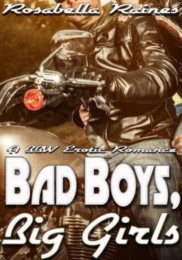 Bad Boys, Big Girls (BBW Erotic Romance)