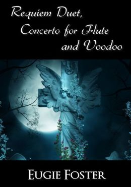 Requiem Duet, Concerto for Flute and Voodoo