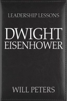 Great Leaders: Dwight Eisenhower