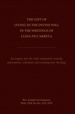 The Gift of Living in the Divine Will in the Writings of Luisa Piccarreta