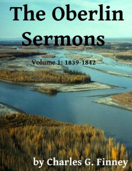 The Oberlin Sermons - Volume 1: 1839-1842
