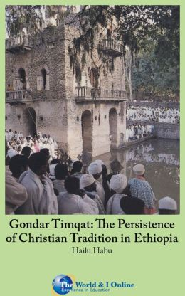 Gondar Timqat: The Persistence of Christian Tradition in Ethiopia