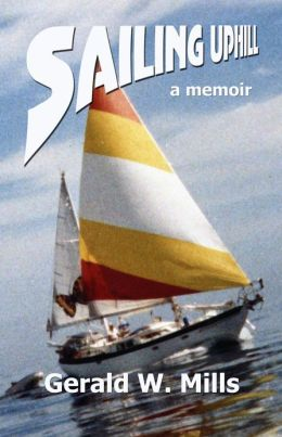 Sailing Uphill: a True Story