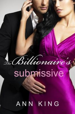 31 Ways to Catch a Billionaire: The Complete Series (BDSM Erotic Romance) Ann King