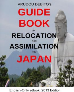 Arudou Debito's Guidebook for Relocation and Assimilation into Japan