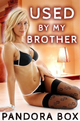 Used by my Brother (Brother-Sister Taboo Erotica/Mind Control Sex)