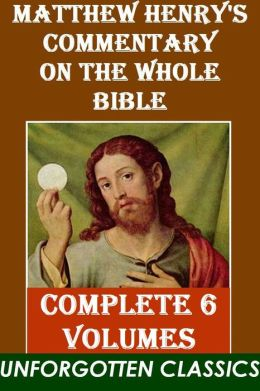 Matthew Henry's Commentary on the Whole Bible COMPLETE 6 VOLUMES
