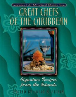 Great Chefs of the Caribbean: Signature Recipes from the Islands
