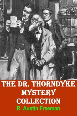 The Dr. Thorndyke Mystery Collection