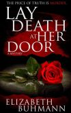 Book Cover Image. Title: Lay Death at Her Door, Author: Elizabeth Buhmann