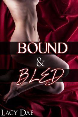 Bound & Bled