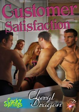 Customer Satisfaction (Lucky Springs Series, Book Seven) by Cheryl Dragon