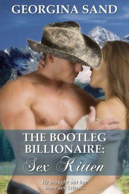The Bootleg Billionaire: Sex Kitten (A Contemporary Erotic Romance )