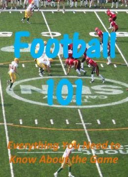Football 101: Everything You Need to Know About the Game
