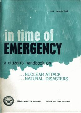 In Time of Emergency: A Citizen's Handbook on Nuclear Attack, Natural Disasters (1968)! An Instructional, Post-1930, Government Publication Classic By US Dept. Of Defense! AAA+++