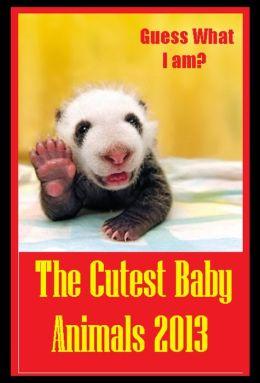 NOOK Kids: 99 Cent Animal Cutest Babies 2013( nature Children, amazing animals, cutest animals, baby animals, wild, forest, beast, animals )