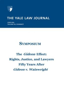 Yale Law Journal: Symposium - The Gideon Effect (Volume 122, Number 8 - June 2013)