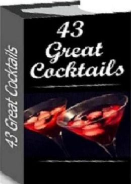 Your Kitchen Guide eBook on 43 Great Cocktails - Learn how to make at home at anytime...