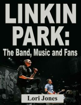 Linkin Park: The Band, Music and Fans