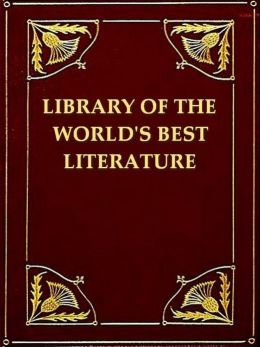 Library of the World's Best Literature, Ancient and Modern, Volumes I-II