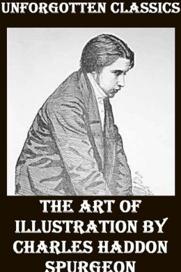 The Art of Illustration by Charles Haddon Spurgeon