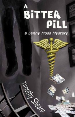 A Bitter Pill - The 6th Lenny Moss Mystery