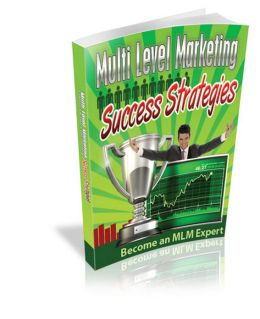 MLM Success Strategies: Learn How To Successfully Survive And Thrive In The Multi Level Marketing Jungle So You Can Achieve Financial Freedom and Independence! (Brand New) AAA+++