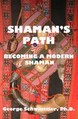 SHAMAN'S PATH: Becoming A Modern Shaman