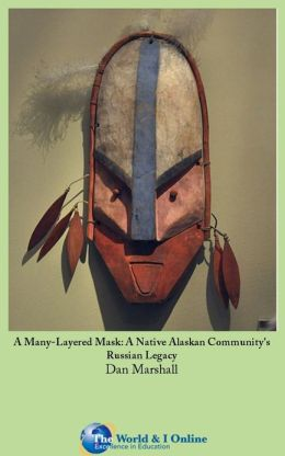 A Many-Layered Mask: A Native Alaskan Community's Russian Legacy