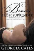 Book Cover Image. Title: Beauty from Surrender (Beauty Series #2), Author: Georgia Cates